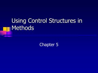 Using Control Structures in Methods