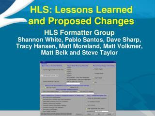 HLS: Lessons Learned  and Proposed Changes