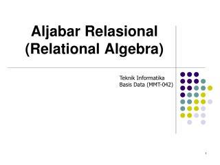 Aljabar Relasional (Relational Algebra)