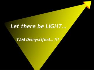 Let there be LIGHT…