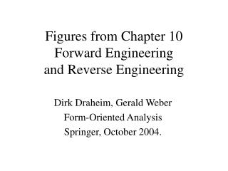 Figures from Chapter  10 Forward Engineering  and Reverse Engineering
