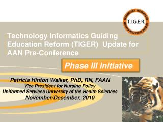Technology Informatics Guiding Education Reform TIGER  Update for AAN Pre-Conference