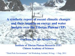 Kun Yang, Jun Qin, Wenjun Tang Institute of Tibetan Plateau Research (ITP)