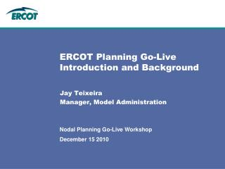 ERCOT Planning Go-Live Introduction and Background