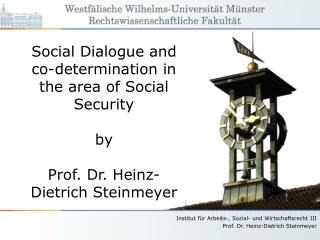 Social Dialogue and co-determination in the area of Social Security by Prof. Dr. Heinz-Dietrich Steinmeyer