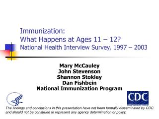 Immunization: What Happens at Ages 11 – 12? National Health Interview Survey, 1997 – 2003