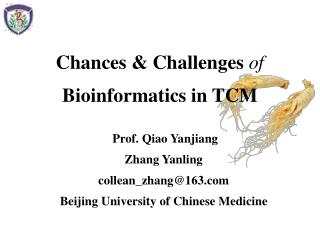 Chances & Challenges  of  Bioinformatics in TCM