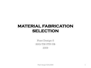 MATERIAL FABRICATION SELECTION