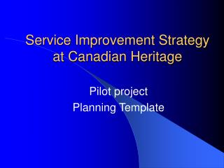 Service Improvement Strategy at Canadian Heritage