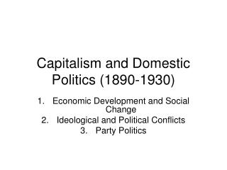 Capitalism and Domestic Politics (1890-1930)