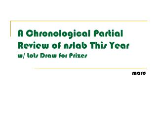 A Chronological Partial Review of nslab This Year  w/ Lots Draw for Prizes
