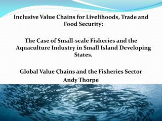 Inclusive Value Chains for Livelihoods, Trade and Food Security: