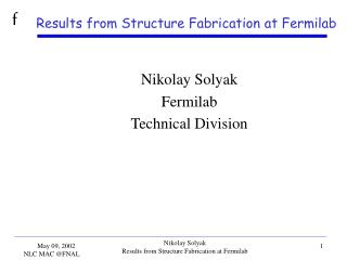 Results from Structure Fabrication at Fermilab