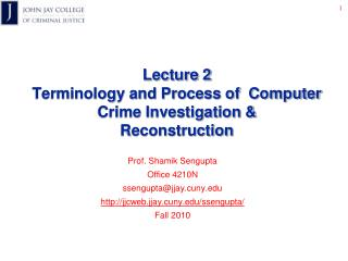 Lecture 2 Terminology and Process of  Computer Crime Investigation &  Reconstruction