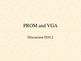 PROM and VGA