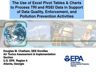 The Use of Excel Pivot Tables & Charts to Process TRI and RSEI Data in Support of Data Quality, Enforcement, and Pol