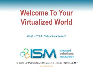 Welcome To Your Virtualized World