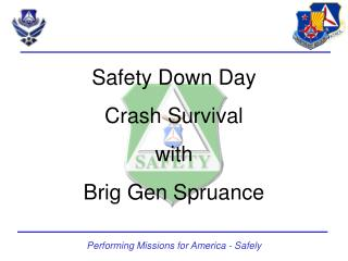 Safety Down Day Crash Survival with Brig Gen Spruance