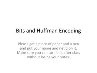 Bits and Huffman Encoding