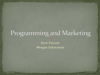 Programming and Marketing