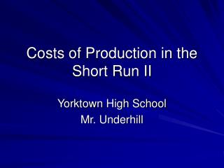 Costs of Production in the Short Run II