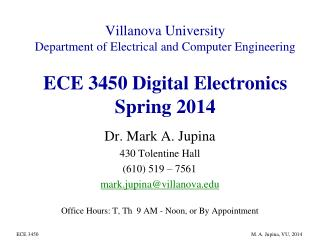 Villanova University Department of Electrical and Computer Engineering   ECE 3450 Digital Electronics Spring 2012