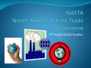NAFTA North American Free Trade Agreement