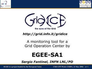 A monitoring tool for a Grid Operation Center by EGEE-SA1 Sergio Fantinel, INFN LNL/PD