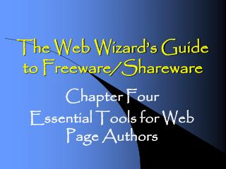 The Web Wizard's Guide to Freeware/Shareware