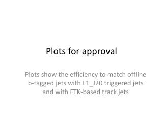 Plots for approval