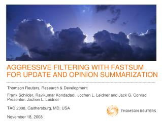 AGGRESSIVE FILTERING WITH FASTSUM FOR UPDATE AND OPINION SUMMARIZATION