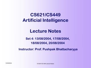 CS621/CS449 Artificial Intelligence Lecture Notes