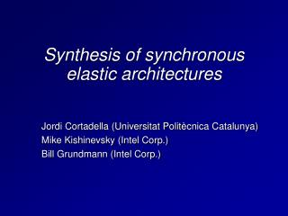 Synthesis of synchronous elastic architectures