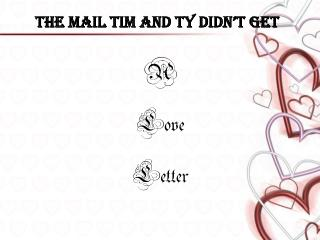 The Mail Tim and Ty didn't Get
