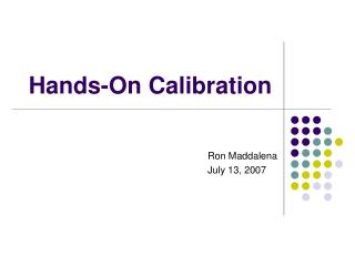 Hands-On Calibration