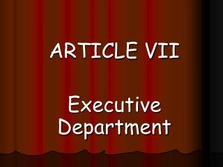 ARTICLE VII Executive Department