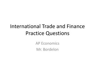 International Trade and Finance Practice Questions