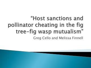 """Host sanctions and pollinator cheating in the fig tree-fig wasp mutualism"""