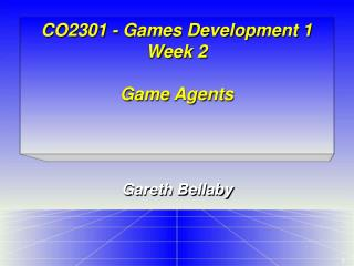 CO2301 - Games Development 1 Week 2 Game Agents