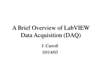 A Brief Overview of LabVIEW Data Acquisition (DAQ)