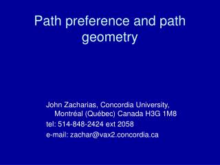 Path preference and path geometry