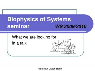 Biophysics of Systems  s eminar			 WS 2009/2010