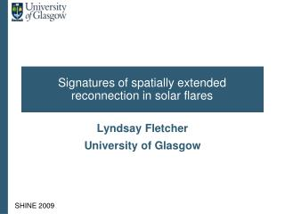 Signatures of spatially extended reconnection in solar flares