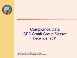 Compliance Data ISES Small Group Sesson December 2011