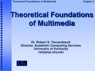 Theoretical Foundations of Multimedia