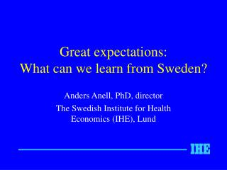 Great expectations:  What can we learn from Sweden?