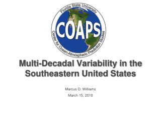Multi-Decadal Variability in the Southeastern United States