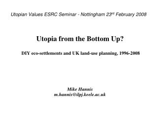 Utopian Values ESRC Seminar - Nottingham 23 rd  February 2008