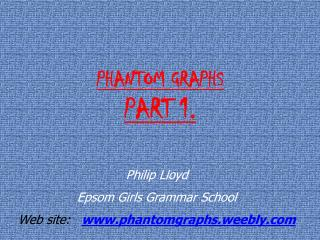 PHANTOM GRAPHS PART 1.