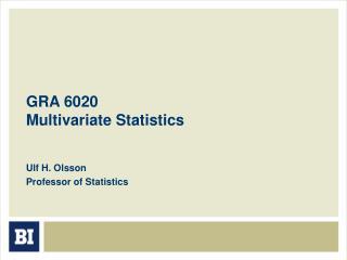 GRA 6020 Multivariate Statistics